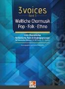 Cover-Bild zu 3 voices Band 3 - Weltliche Chormusik von Maierhofer, Lorenz (Hrsg.)