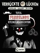 Cover-Bild zu Verrückte Lücken - Total fesselnde Krimigeschichten von Schumacher, Jens