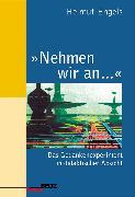 Cover-Bild zu »Nehmen wir an ...« (eBook) von Engels, Helmut