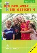 Cover-Bild zu Ethik. Klasse 4. Arbeitsheft. Gib der Welt ein Gesicht. Thüringen von Brüning, Barbara
