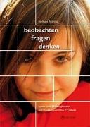 Cover-Bild zu beobachten, fragen, denken - Spiele zum Philosophieren mit Kindern von 5-12 Jahren von Brüning, Barbara
