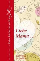 Cover-Bild zu Liebe Mama von Brüning, Barbara