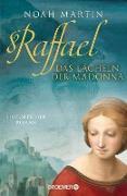 Cover-Bild zu Raffael - Das Lächeln der Madonna (eBook) von Martin, Noah