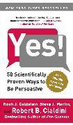 Cover-Bild zu Yes!: 50 Scientifically Proven Ways to Be Persuasive von Goldstein, Noah J.