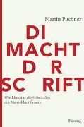 Cover-Bild zu Die Macht der Schrift von Puchner, Martin