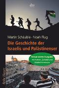 Cover-Bild zu Die Geschichte der Israelis und Palästinenser von Schäuble, Martin