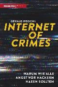 Cover-Bild zu Internet of Crimes von Reischl, Gerald