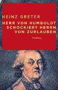 Cover-Bild zu Herr von Humboldt schockiert Herrn von Zurlauben von Greter, Heinz