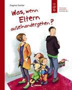 Cover-Bild zu Was, wenn Eltern auseinandergehen? von Geisler, Dagmar