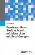 Cover-Bild zu Praxishandbuch Soziale Arbeit mit Menschen mit Essstörungen von Wunderer, Eva