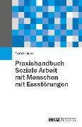 Cover-Bild zu Praxishandbuch Soziale Arbeit mit Menschen mit Essstörungen (eBook) von Wunderer, Eva