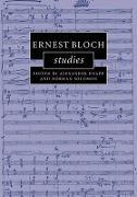 Cover-Bild zu Ernest Bloch Studies von Knapp, Alexander (School of Oriental and African Studies, University of London) (Hrsg.)