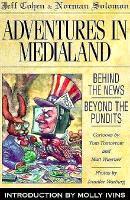 Cover-Bild zu Adventures in Medialand: Behind the News, Beyond the Pundits von Cohen, Jeff