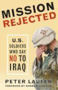 Cover-Bild zu Mission Rejected: U.S. Soldiers Who Say No to Iraq von Laufer, Peter
