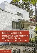 Cover-Bild zu Neues Wohnen - Innovative Wohnformen der 1920er Jahre von Steigenberger, Thomas