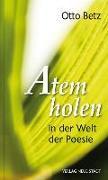 Cover-Bild zu Atem holen in der Welt der Poesie von Betz, Otto