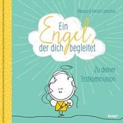 Cover-Bild zu Ein Engel, der dich begleitet - ein Geschenkbuch zur Erstkommunion von Leitschuh, Marcus C.