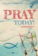 Cover-Bild zu Pray today! von Leitschuh, Marcus C. (Hrsg.)