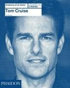 Cover-Bild zu Tom Cruise: Anatomy of an Actor