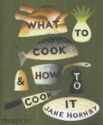 Cover-Bild zu Hornby, Jane: What to Cook and How to Cook It