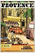 Cover-Bild zu Provence, Frankreich - VELBINGER Reiseführer (eBook) von Samuel, Johannes