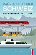 Cover-Bild zu Eichenberger, Ruedi: Bahnreiseführer Schweiz