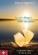 Cover-Bild zu So viele Fragen stellt das Leben (eBook) von Oberthür, Rainer