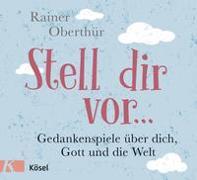 Cover-Bild zu Stell dir vor von Oberthür, Rainer