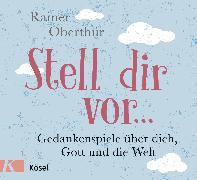 Cover-Bild zu Stell dir vor (eBook) von Oberthür, Rainer
