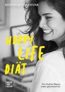 Cover-Bild zu Happy Life Diät von Shahrivar, Shermine