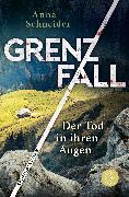 Cover-Bild zu Grenzfall - Der Tod in ihren Augen von Schneider, Anna