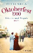 Cover-Bild zu Oktoberfest 1900 - Träume und Wagnis von Grill, Petra