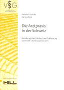 Cover-Bild zu Die Arztpraxis in der Schweiz von Frey Wick, Melanie