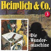 Cover-Bild zu Heimlich & Co., Folge 3: Die Wundermaschine (Audio Download) von Herwald, Hans-Joachim