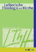 Cover-Bild zu Lutherische Theologie und Kirche, Heft 03/2012 - ganzes Heft (eBook) von Klän, Werner (Hrsg.)
