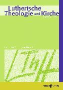 Cover-Bild zu Lutherische Theologie und Kirche, Heft 01-02/2012 - ganzes Heft (eBook) von Klän, Werner (Hrsg.)