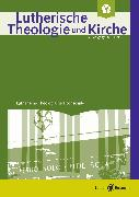 Cover-Bild zu Lutherische Theologie und Kirche, Heft 03-04/2018 - ganzes Heft (eBook) von Schilling, Heinz (Beitr.)