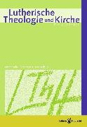 Cover-Bild zu Lutherische Theologie und Kirche, Heft 02-03/2013 - ganzes Heft (eBook) von Behrens, Achim (Beitr.)