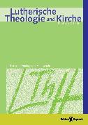 Cover-Bild zu Lutherische Theologie und Kirche, Heft 04/2013 - ganzes Heft (eBook) von Klän, Werner (Hrsg.)