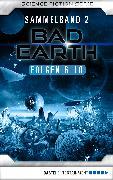 Cover-Bild zu Bad Earth Sammelband 2 - Science-Fiction-Serie (eBook) von Mehnert, Achim