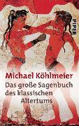 Cover-Bild zu Das grosse Sagenbuch des klassischen Altertums von Köhlmeier, Michael