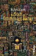 Cover-Bild zu Die Stadt der träumenden Bücher von Moers, Walter
