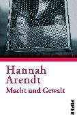 Cover-Bild zu Macht und Gewalt von Arendt, Hannah