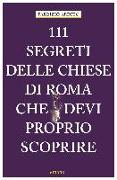 Cover-Bild zu 111 segreti delle chiese di Roma che devi proprio scoprire