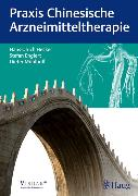 Cover-Bild zu Praxis Chinesische Arzneimitteltherapie (eBook) von Hecker, Hans Ulrich