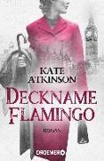 Cover-Bild zu Deckname Flamingo von Atkinson, Kate