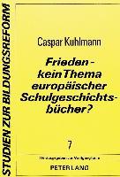 Cover-Bild zu Frieden - kein Thema europäischer Schulgeschichtsbücher? von Kuhlmann, Caspar
