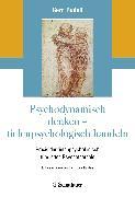 Cover-Bild zu Psychodynamisch denken - tiefenpsychologisch handeln (eBook) von Rudolf, Gerd