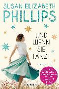 Cover-Bild zu Phillips, Susan Elizabeth: Und wenn sie tanzt (eBook)