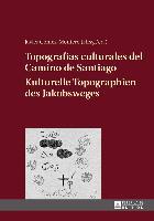 Cover-Bild zu Topografías culturales del Camino de Santiago. Kulturelle Topographien des Jakobsweges von Gómez-Montero, Javier (Hrsg.)
